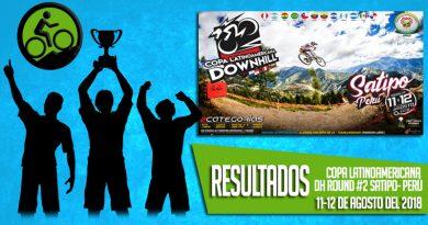 RESULTADOS: COPA LATINOAMERICANA DH ROUND #2 SATIPO- PERÚ (11 y 12-08-2018)